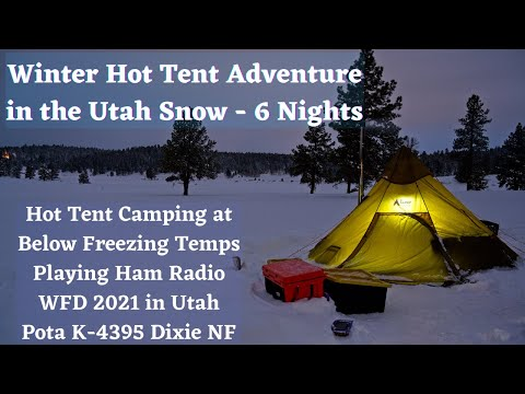 Hot Tent Adventure in Utah Snow. Ham Radio and One Week in Below Freezing Temperatures.