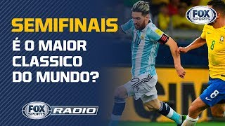 BRASIL E ARGENTINA É O MAIOR CLÁSSICO DO MUNDO? O FOX Sports Rádio debate