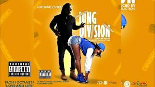 I-Octane Ft. Spice - Long Division [Preview] - February 2017