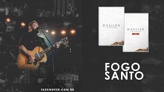 DVD Galileu | Fernandinho | Fogo Santo