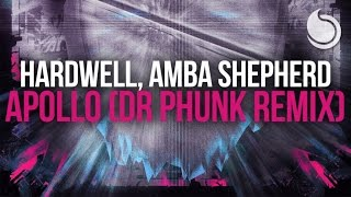 Hardwell Ft. Amba Shepherd - Apollo (Dr Phunk Remix)