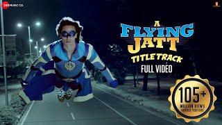 A Flying Jatt - Title Track - Full Video | Tiger S Jacqueline F | Sachin Jigar | Mansheel| Raftaar