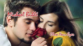 Michael Bublé 💘 Close Your Eyes (Tradução)