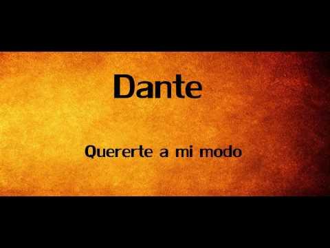 Quererte A Mi Modo de Dante Letra y Video
