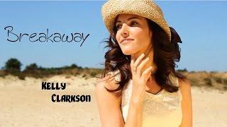 Breakaway - Kelly Clarkson (tradução) HD