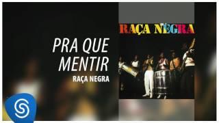 Raça Negra - Pra Que Mentir (Raça Negra Vol. 1) [Áudio Oficial]