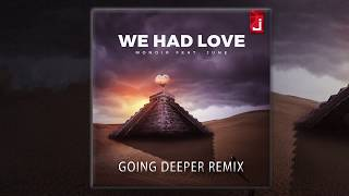 Monoir feat. June - We Had Love (Going Deeper Remix)