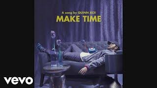 Quinn XCII - Make Time (Audio)
