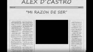 "ALEX D CASTRO ""MI RAZON DE SER"""