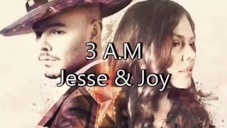 Jesse & Joy Ft Tommy Torres – 3 A.M (Letra)