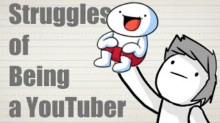 Struggles of Being a YouTuber (feat. theodd1sout)
