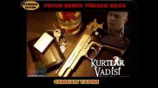 Kurtlar Vadisi Pusu - Tulum Remix (YÜKSEK BASS)