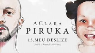 Piruka - Meu Deslize