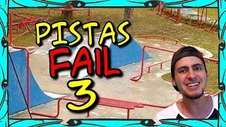Pistas de Skate FAIL 3!