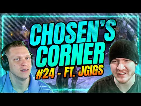 ChoseN's Corner | JGigs | RAID & General Discussion!