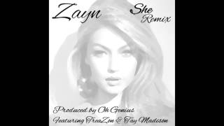 ZAYN  - sHe (Oh Genius Remix) (feat. TreaZon & Tay Madison)