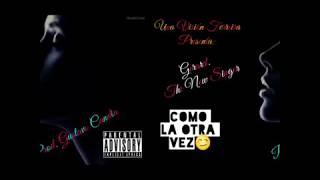 Como La Otra Vez - Gerard -(Prod: Gustavo Candia)