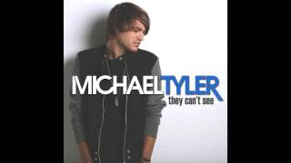 "Michael Tyler- ""They Can't See"" (Audio Only)"