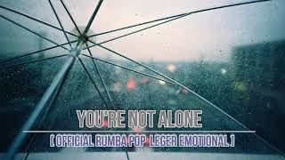 You're not alone [Official Rumba pop emotional Beat Intrumental]