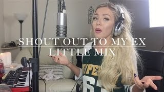 Little Mix - Shout Out To My Ex | Cover