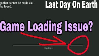Solved!Freezing Issue At Loading Screen|Last Day On Earth Survival|Game Stuck At Loading Screen?