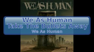 We As Human - Take The Bullets Away (feat. Lacey Sturm) [HD, HQ]