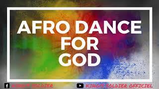 Afro dance Afrotrap Afrobeat Gospel - prod by King's Soldier