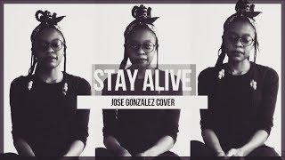 STAY ALIVE - JOSÉ GONZÁLEZ [COVER]