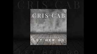 Passenger - Let Her Go (Cris Cab Cover)
