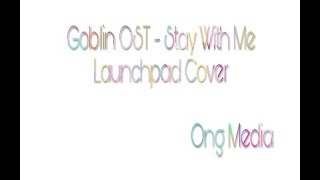 [Ong] Goblin OST - Stay With Me Launchpad Cover