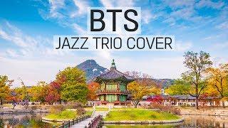 BTS Music Jazz Trio Instrumental ver. Collection | 지금까지 이런 방탄소년단 커버 영상은 없었다. 이것은 ...?