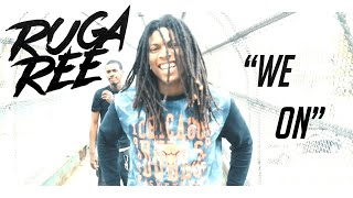 Ruga Ree - We On [Produced by Yung Murk] | Shot by @MrIIXI