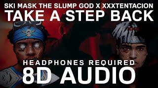 SKI MASK THE SLUMP GOD x XXXTENTACION - TAKE A STEP BACK (8D Audio) | 8D UNITY