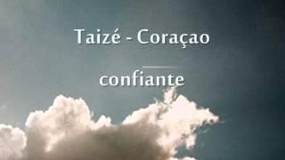 Taizé - Coraçao confiante