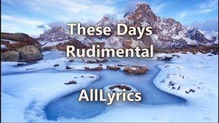 Rudimental - These Days ft. Dan Caplen, Jess Glynne and Macklemore [Lyric Video]