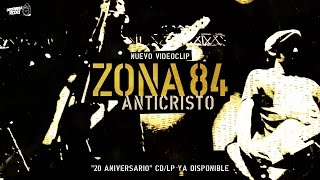 "Zona 84 - ANTICRISTO (Versión ""20 Aniversario"") // 2015"