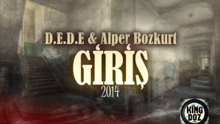 Alper Bozkurt & D.E.D.E - Giriş (2014)