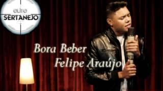 Bora Beber - Felipe Araújo (áudio oficial) (ELITE SERTANEJO)