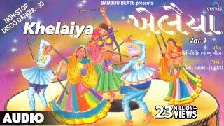 Khelaiya   Vol 1 : Non Stop Disco Dandiya || Non Stop Gujarati Garba Songs
