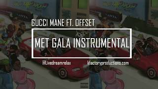 GUCCI MANE - MET GALA FT. OFFSET (Instrumental) #DROPTOPWOP