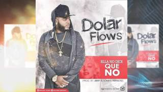 Dolar Flow - Ella NO Dice Que NO - Prod : Jerry EL Sp