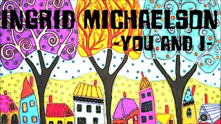 Ingrid Michaelson - You and I (Subtitulado al Español)
