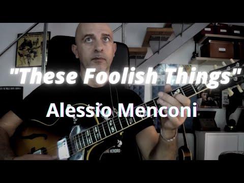 These Foolish Things - Alessio Menconi