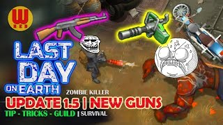 UPDATE 1.5 NEW GUNS - Last Day on Earth Android Gameplay Part 16