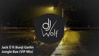 Jack Ü ft. Bunji Garli - Jungle Bae (VIP Mix) [DOWNLOAD IN DESCRIPTION]