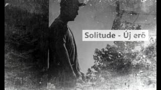 Solitude - Új Erő (Official Audio)
