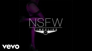 Timeflies - NSFW (Audio) ft. Angel Haze