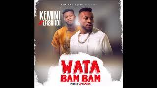 Kemini ft. LasGiiDi - Wata Bam Bam