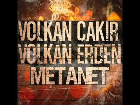 Volkan Erden ft Volkan Çakır - Metanet