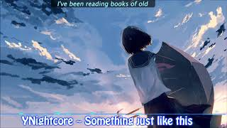 Nightcore ~ Something just like this (Cover by Romy Wave)